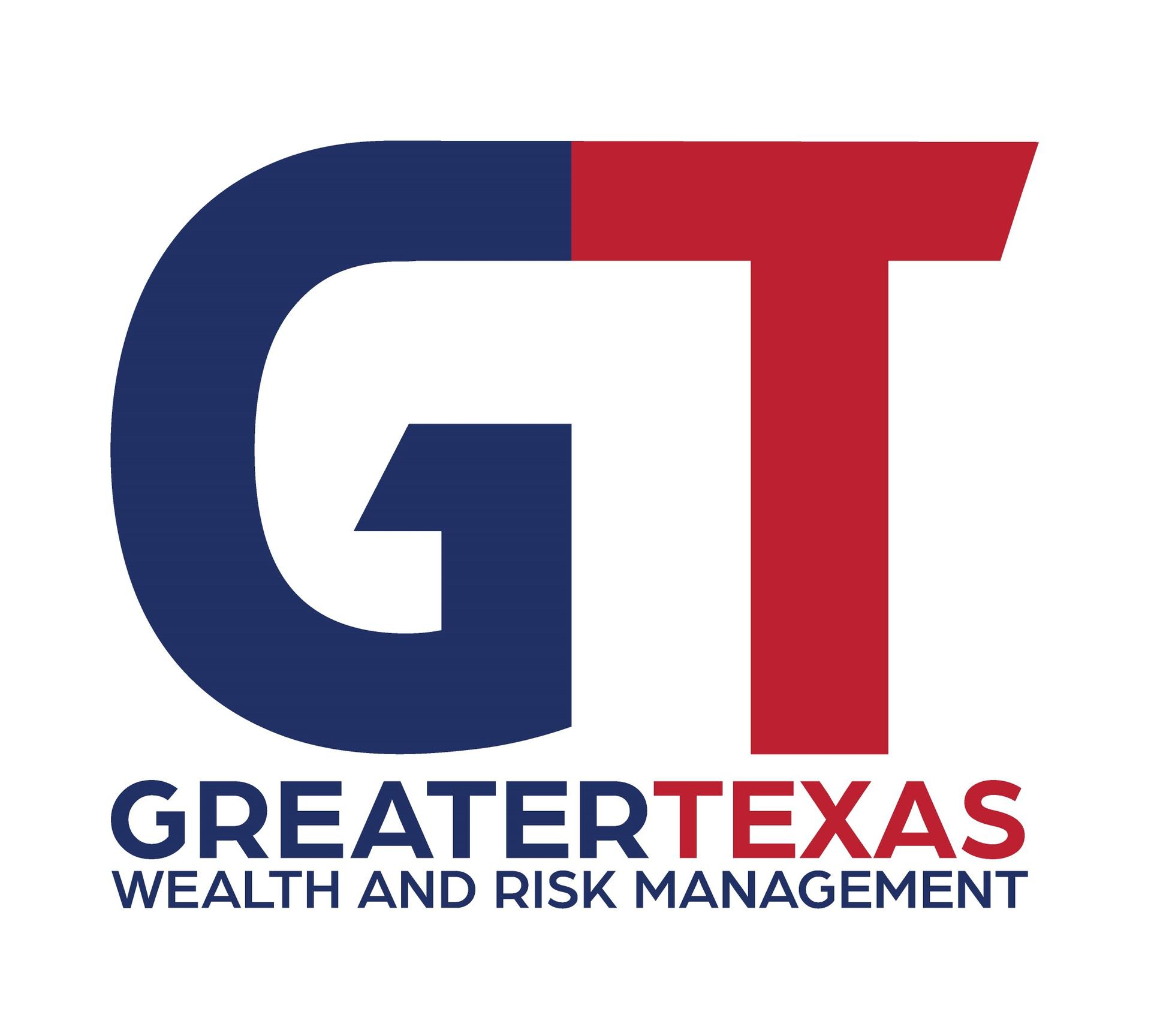 GREATER TEXASWealth and Risk Management, LLC